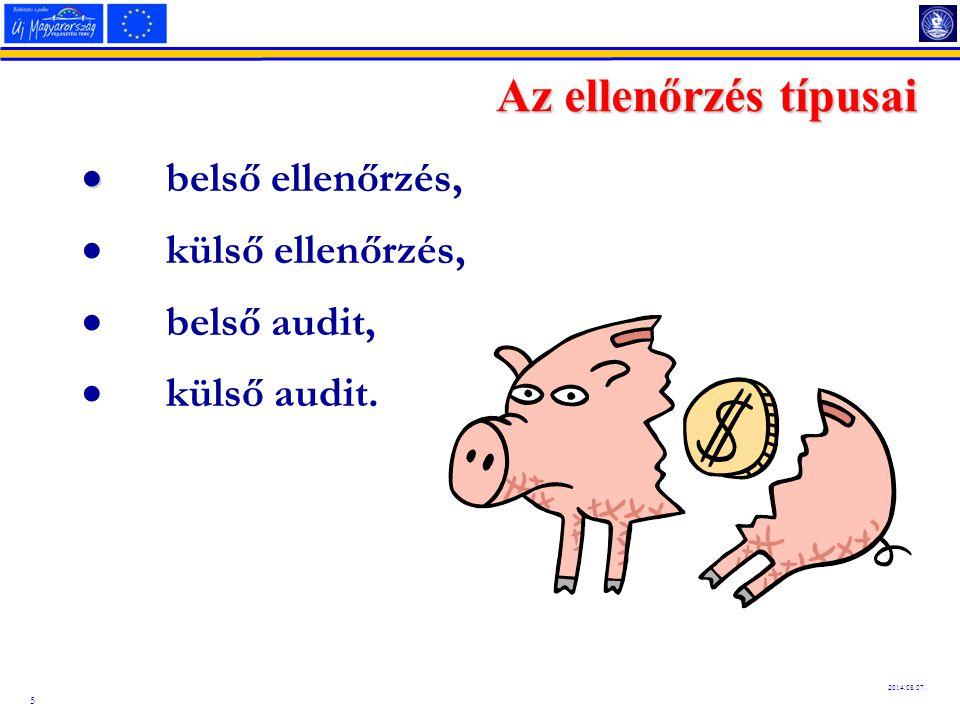 5 2014.08.07. Az ellenőrzés típusai   belső ellenőrzés,  külső ellenőrzés,  belső audit,  külső audit.