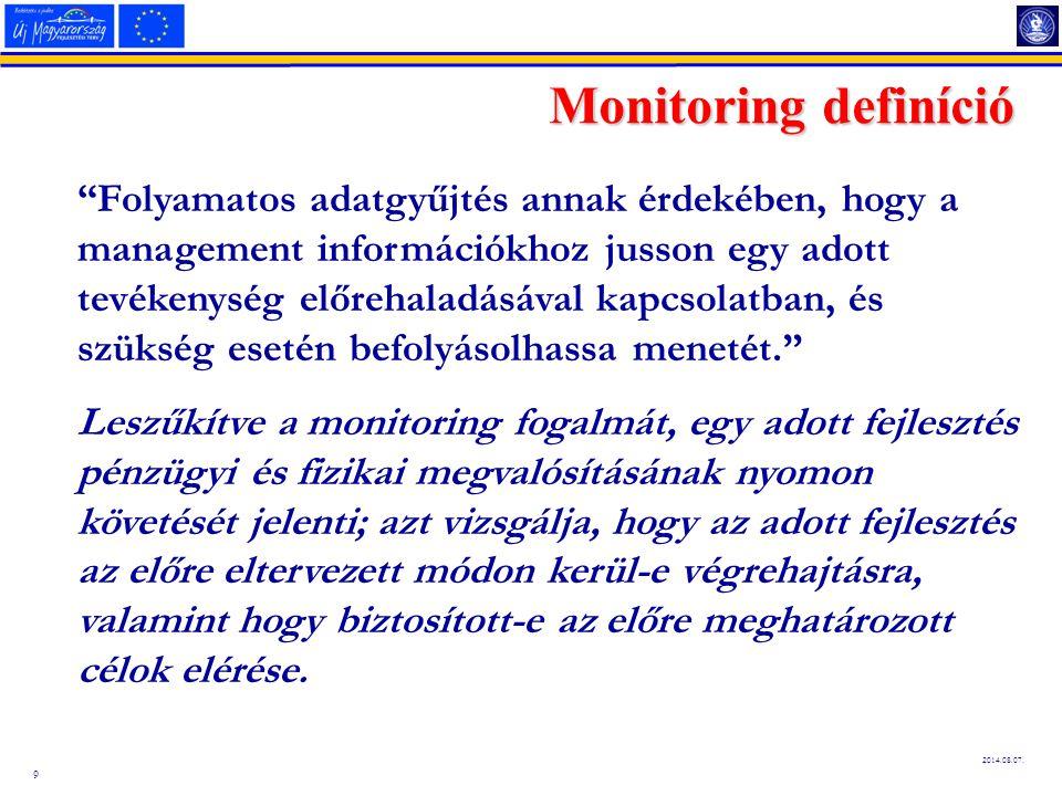 """9 Monitoring definíció """"Folyamatos adatgyűjtés annak érdekében, hogy a management információkhoz jusson egy adott tevékenység előrehaladásával kapcsol"""