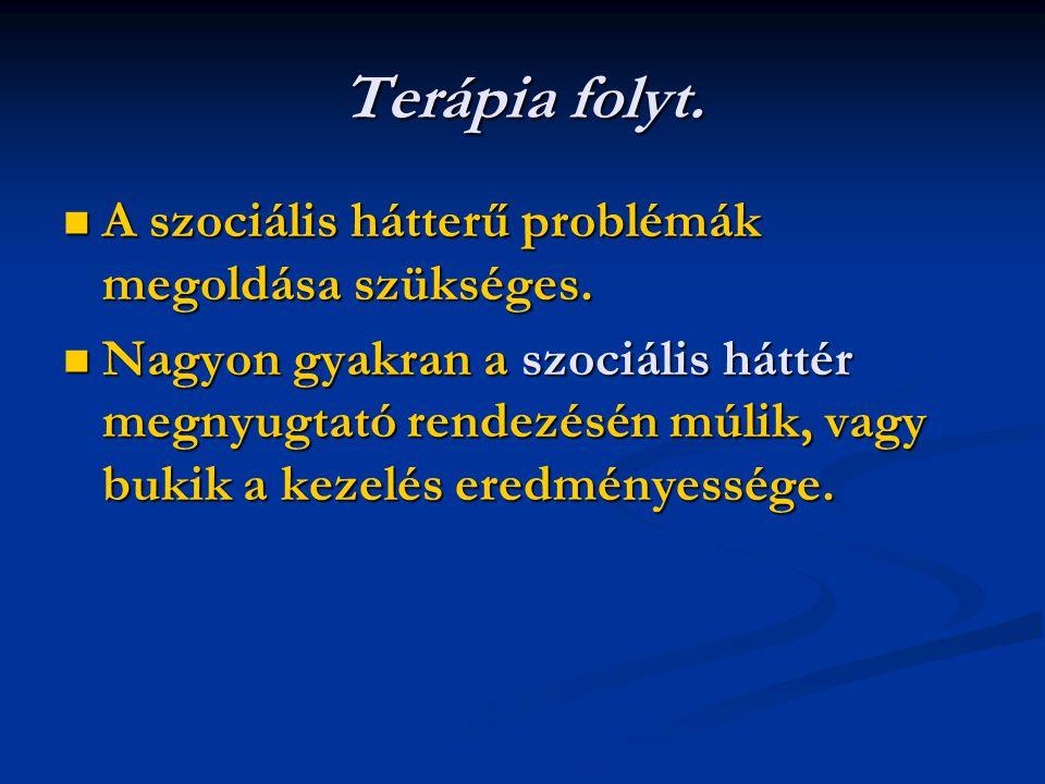 Terápia folyt.A szociális hátterű problémák megoldása szükséges.