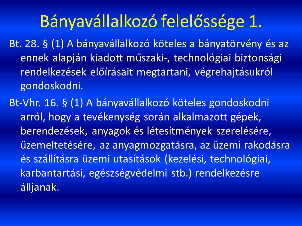 Bányavállalkozó felelőssége 2.Bt. 34.
