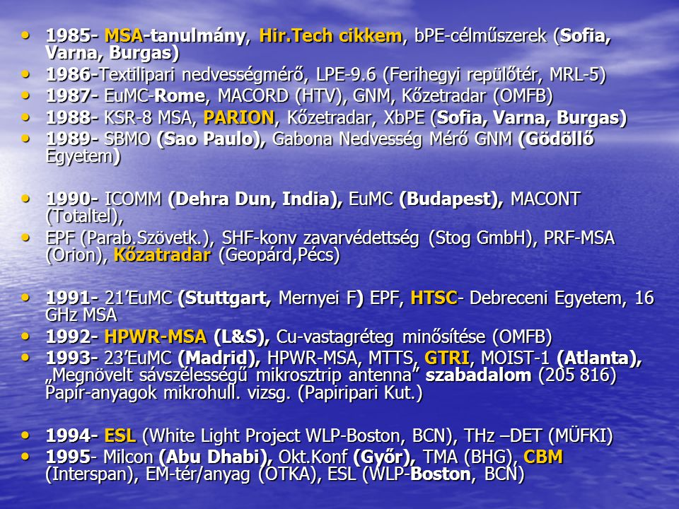 1985- MSA-tanulmány, Hir.Tech cikkem, bPE-célműszerek (Sofia, Varna, Burgas) 1985- MSA-tanulmány, Hir.Tech cikkem, bPE-célműszerek (Sofia, Varna, Burg