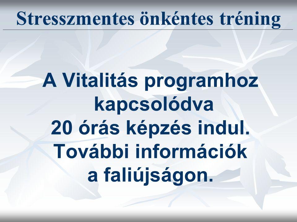 Stresszmentes önkéntes tréning A Vitalitás programhoz kapcsolódva 20 órás képzés indul.