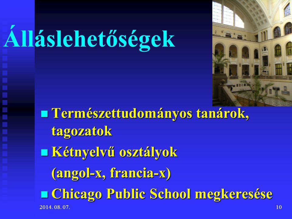 Álláslehetőségek Természettudományos tanárok, tagozatok Természettudományos tanárok, tagozatok Kétnyelvű osztályok Kétnyelvű osztályok (angol-x, franc