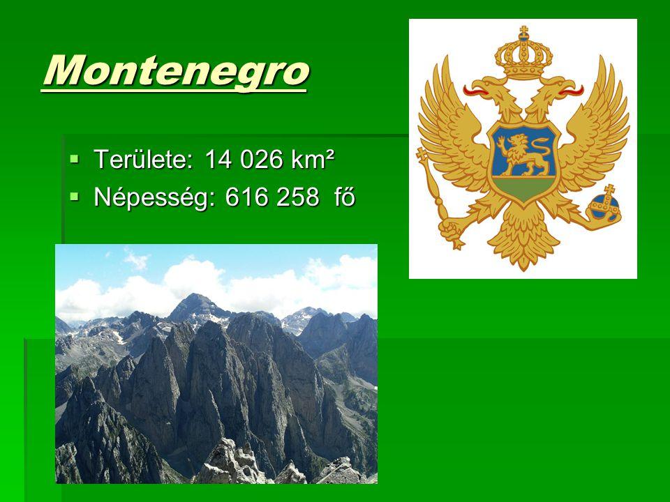 Montenegro  Területe: 14 026 km²  Területe: 14 026 km²  Népesség: 616 258 fő
