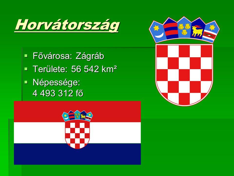Horvátország  Fővárosa: Zágráb  Területe: 56 542 km²  Területe: 56 542 km²  Népessége: 4 493 312 fő