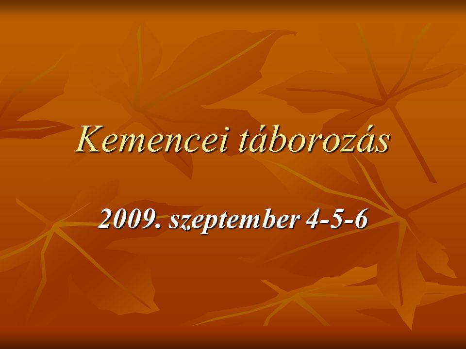 Kemencei táborozás 2009. szeptember 4-5-6