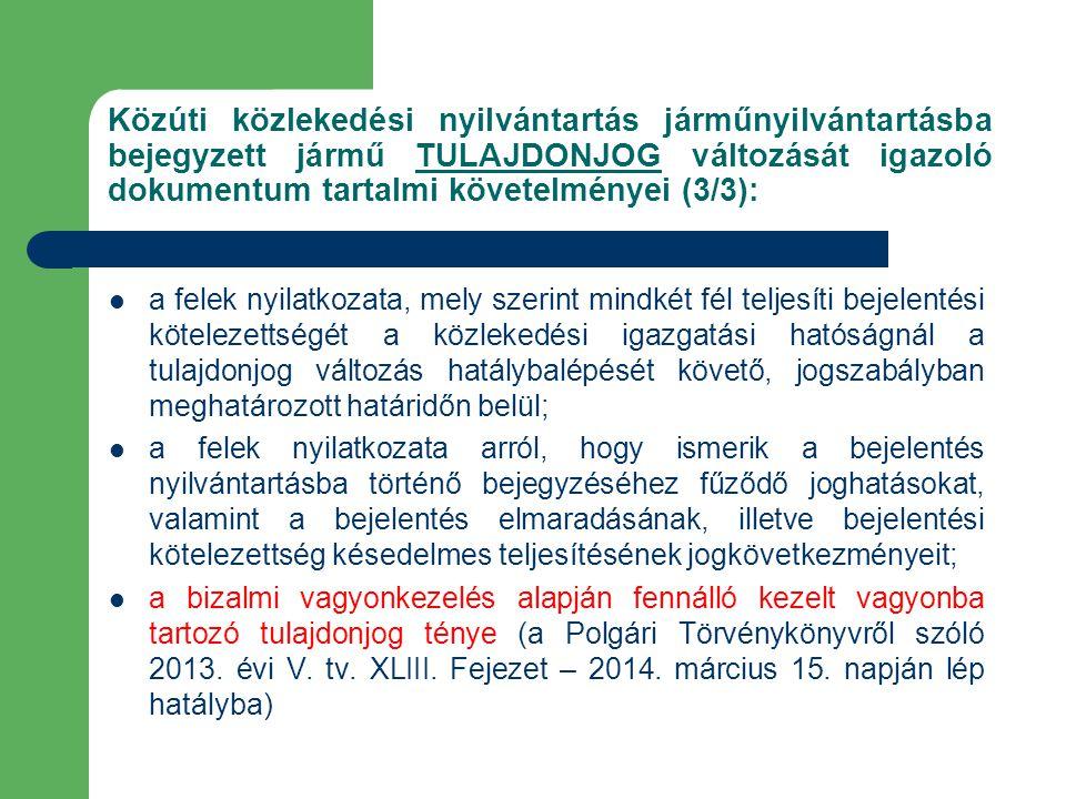 Közúti közlekedési nyilvántartás járműnyilvántartásba bejegyzett jármű TULAJDONJOG változását igazoló dokumentum tartalmi követelményei (3/3): a felek