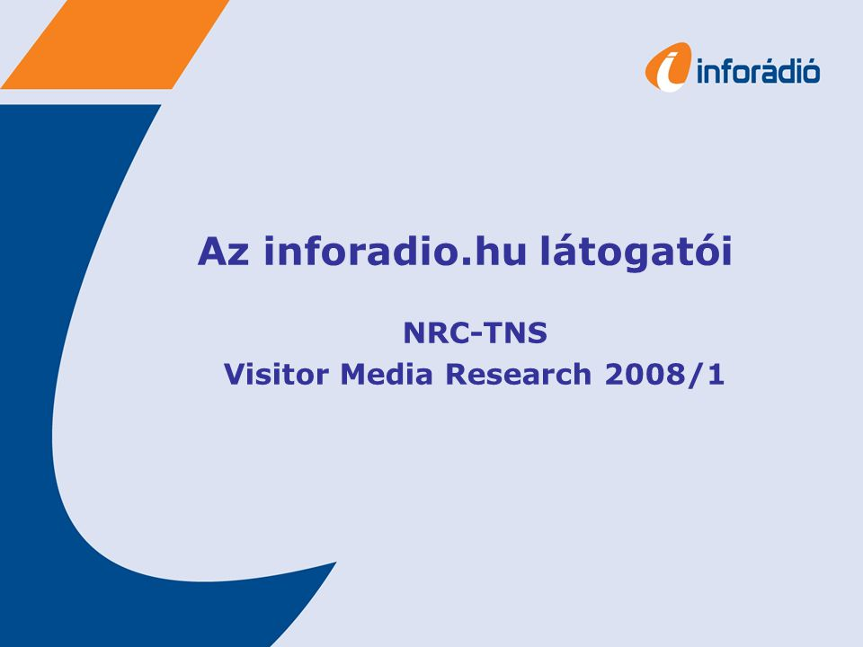 Az inforadio.hu látogatói NRC-TNS Visitor Media Research 2008/1