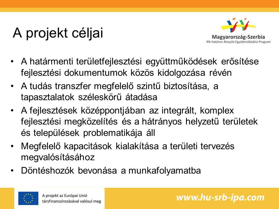 A projekt céljai A határmenti területfejlesztési együttműködések erősítése fejlesztési dokumentumok közös kidolgozása révén A tudás transzfer megfelelő szintű biztosítása, a tapasztalatok széleskörű átadása A fejlesztések középpontjában az integrált, komplex fejlesztési megközelítés és a hátrányos helyzetű területek és települések problematikája áll Megfelelő kapacitások kialakítása a területi tervezés megvalósításához Döntéshozók bevonása a munkafolyamatba