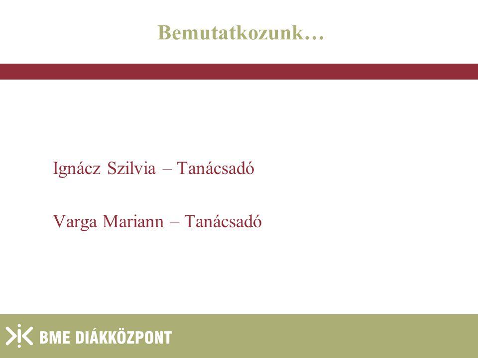 Bemutatkozunk… Ignácz Szilvia – Tanácsadó Varga Mariann – Tanácsadó