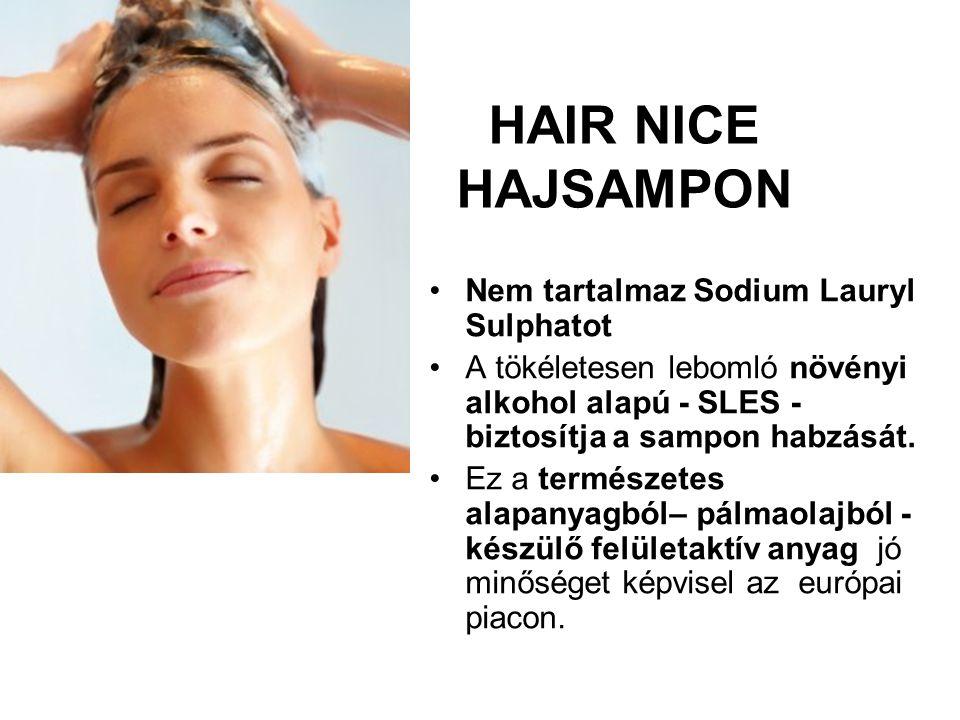 HAIR NICE HAJSAMPON Nem tartalmaz Sodium Lauryl Sulphatot A tökéletesen lebomló növényi alkohol alapú - SLES - biztosítja a sampon habzását. Ez a term