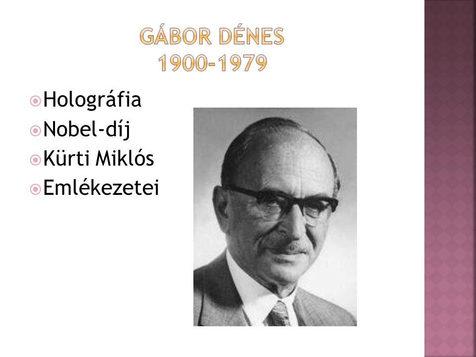  Holográfia  Nobel-díj  Kürti Miklós  Emlékezetei