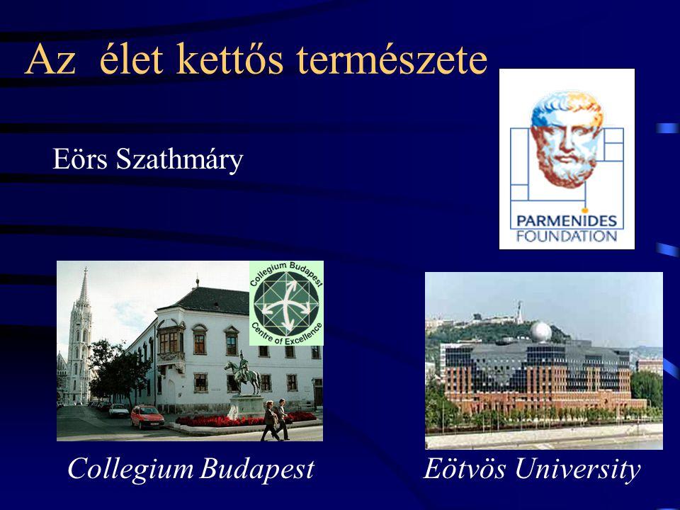 Az élet kettős természete Eörs Szathmáry Eötvös University Collegium Budapest