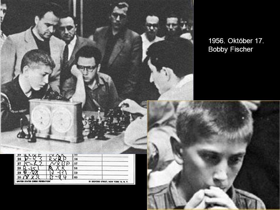 1956. Október 17. Bobby Fischer