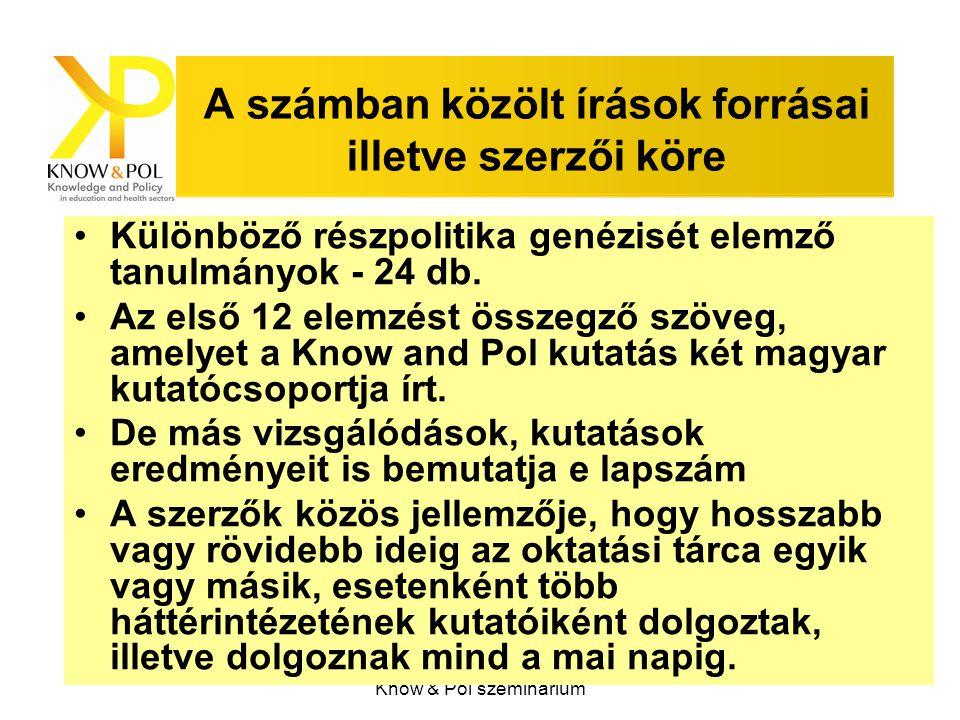 Know & Pol szeminárium A számban közölt írások forrásai illetve szerzői köre Különböző részpolitika genézisét elemző tanulmányok - 24 db. Az első 12 e