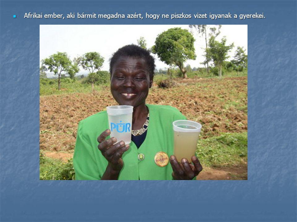 Afrikai ember, aki bármit megadna azért, hogy ne piszkos vizet igyanak a gyerekei. Afrikai ember, aki bármit megadna azért, hogy ne piszkos vizet igya
