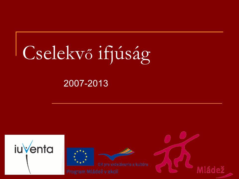 Cselekv ő ifjúság 2007-2013