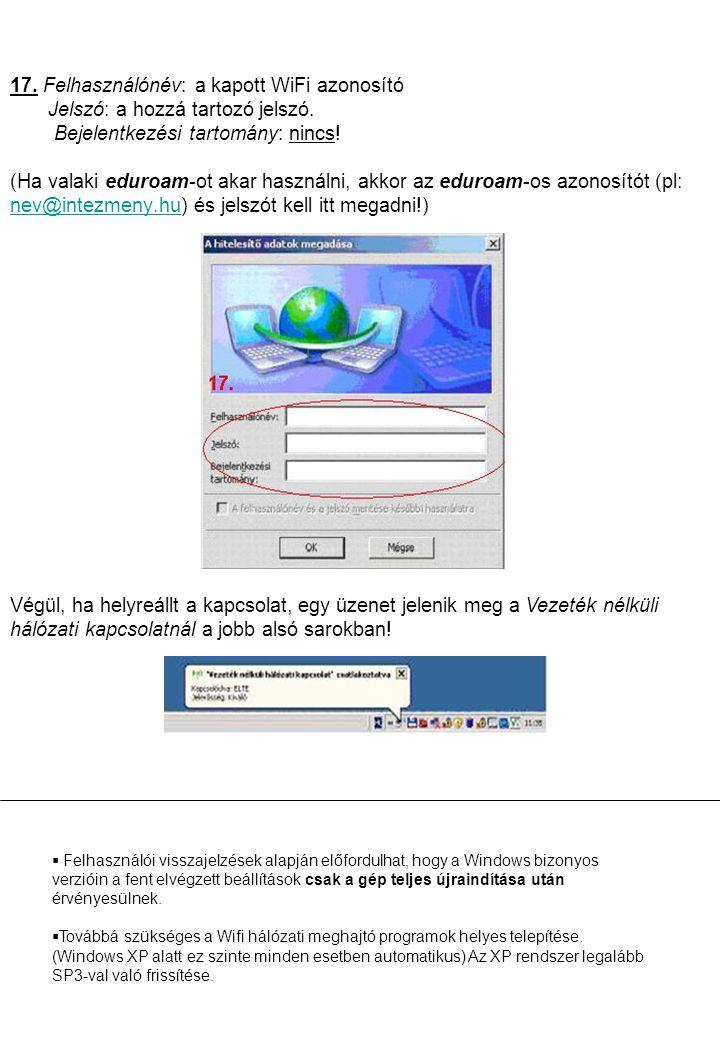 17.Felhasználónév: a kapott WiFi azonosító Jelszó: a hozzá tartozó jelszó.