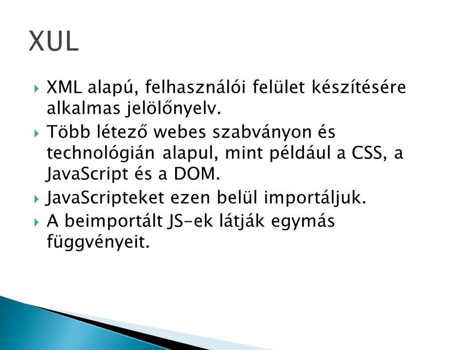 XML alapú, felhasználói felület készítésére alkalmas jelölőnyelv.