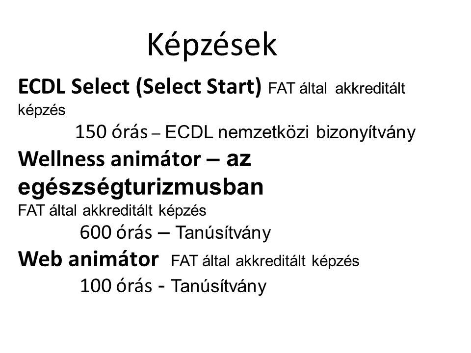 Képzések ECDL Select (Select Start) FAT által akkreditált képzés 150 órás – ECDL nemzetközi bizonyítvány Wellness animátor – az egészségturizmusban FAT által akkreditált képzés 600 órás – Tanúsítvány Web animátor FAT által akkreditált képzés 100 órás - Tanúsítvány