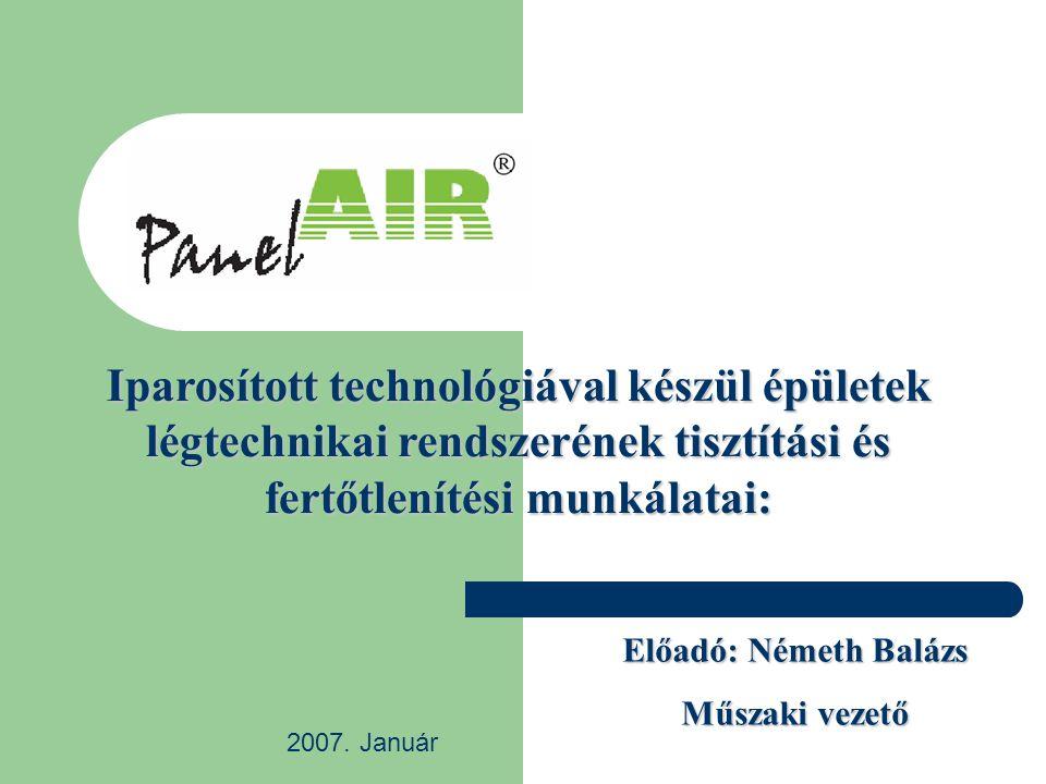 Előadó: Németh Balázs Műszaki vezető 2007.