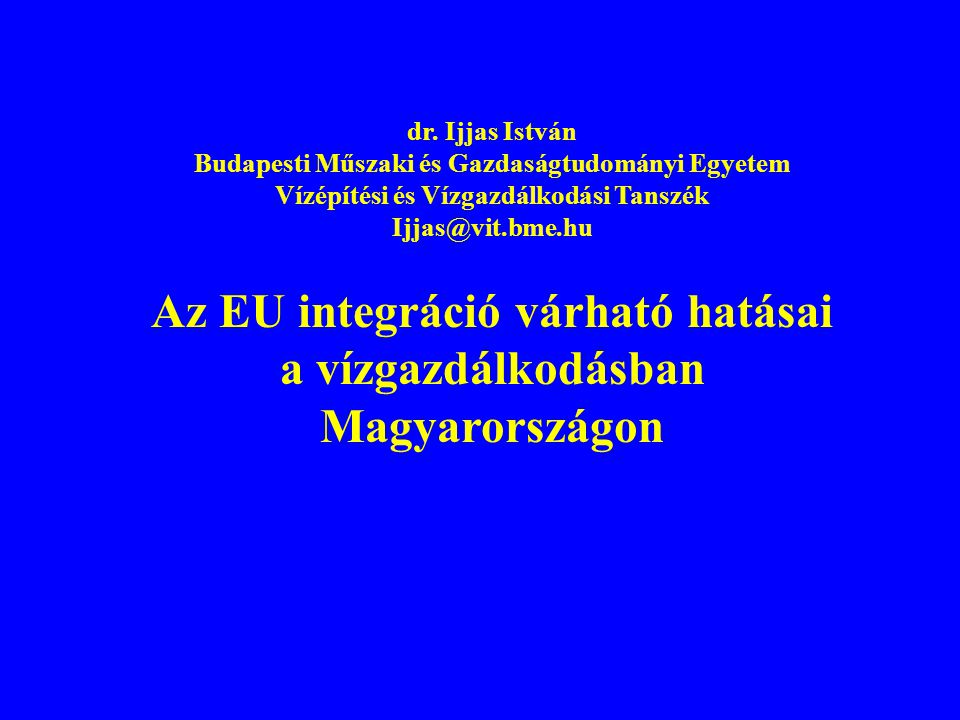 TARTALOM 1.Az Európai Unió új víz politikája és Víz Keretirányelve 2.