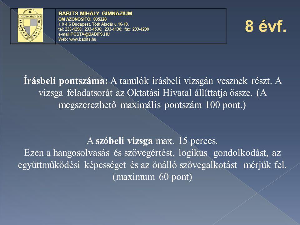 A felvételivel kapcsolatos határidők: A központi írásbelire való jelentkezés határideje: 2010.