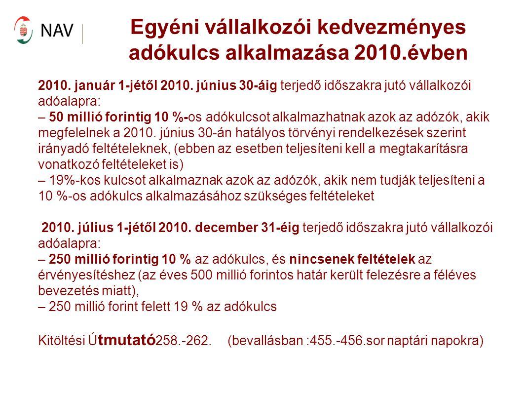 Egyéni vállalkozói kedvezményes adókulcs alkalmazása 2010.évben 2010. január 1-jétől 2010. június 30-áig terjedő időszakra jutó vállalkozói adóalapra: