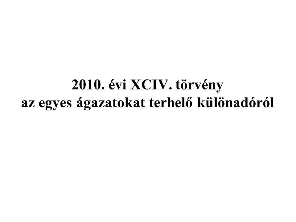 2010. évi XCIV. törvény az egyes ágazatokat terhelő különadóról