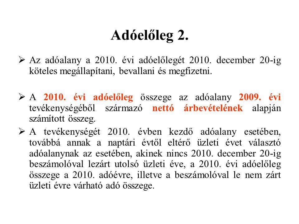 Adóelőleg 2.  Az adóalany a 2010. évi adóelőlegét 2010.