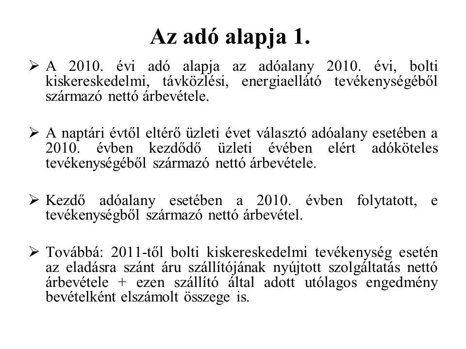 Az adó alapja 1.  A 2010. évi adó alapja az adóalany 2010.