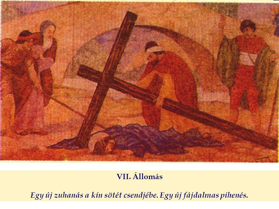 VIII.Állomás A siránkozó asszonyok. Emberi szó. Erre válaszol Istennek a szava.
