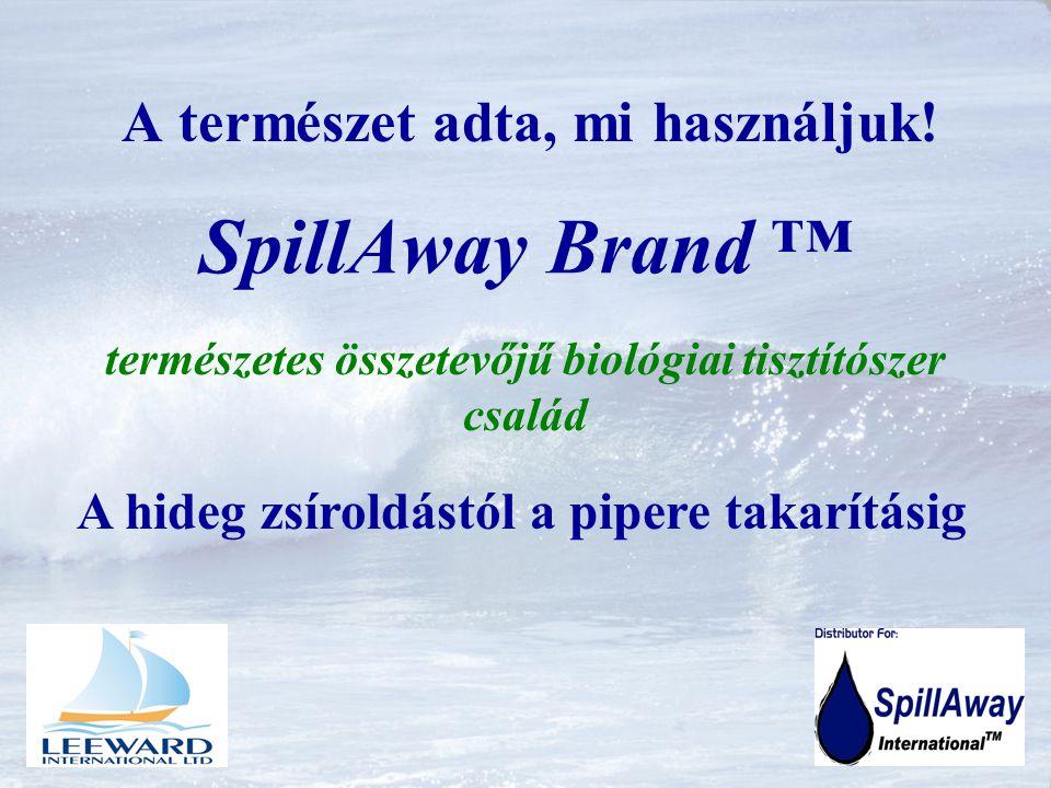 SpillAway Brand™ Szilárd felületek tisztításához és karbantartásához használt oldószerek és vegyszerek egyenértékű kiváltása magukba foglalják a mindennapi takarítás, felületi tisztítás, mélytisztítás, folteltávolítás, lerakódások eltávolítása teljes szerigényét.