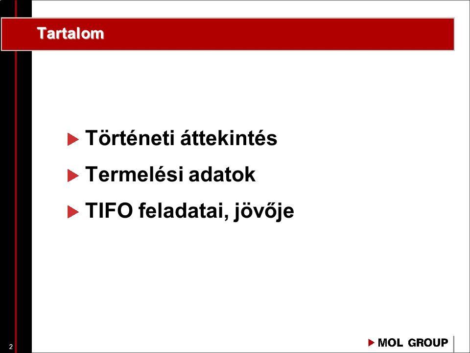 2 Tartalom Történeti áttekintés Termelési adatok TIFO feladatai, jövője