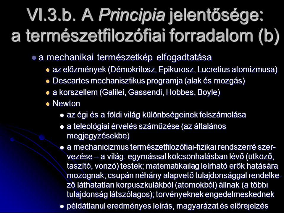VI.3.b. A Principia jelentősége: a természetfilozófiai forradalom (b) a mechanikai természetkép elfogadtatása a mechanikai természetkép elfogadtatása