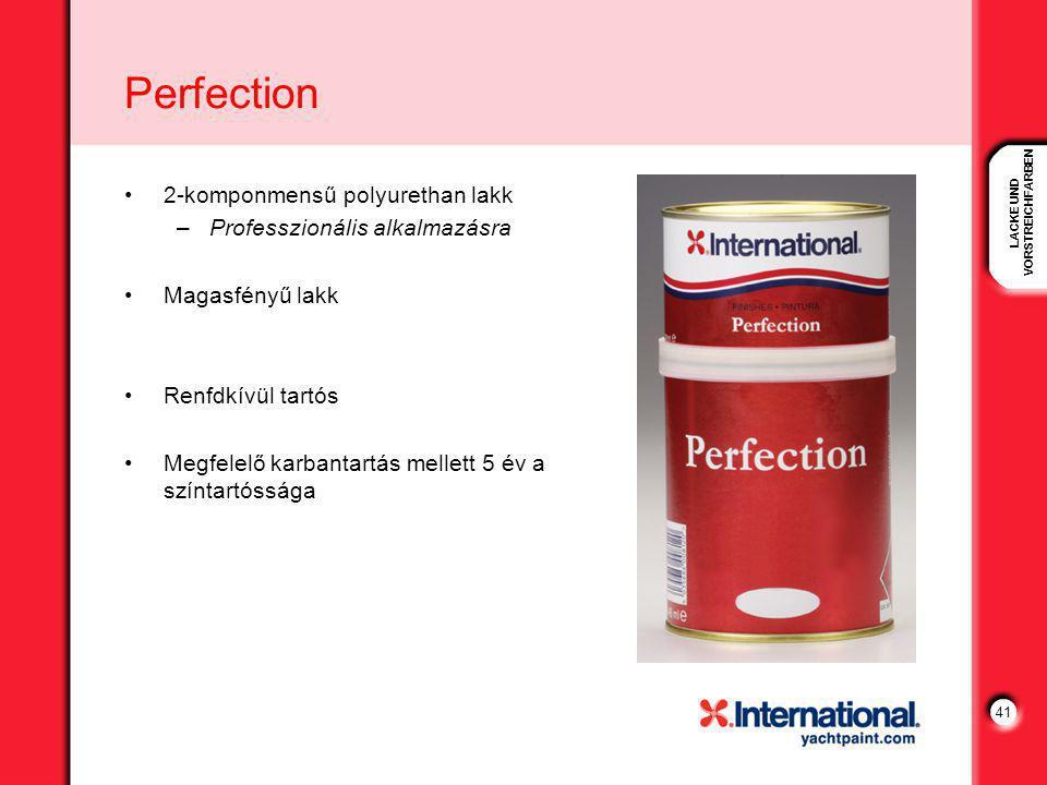 LACKE UND VORSTREICHFARBEN 41 Perfection 2-komponmensű polyurethan lakk –Professzionális alkalmazásra Magasfényű lakk Renfdkívül tartós Megfelelő karbantartás mellett 5 év a színtartóssága