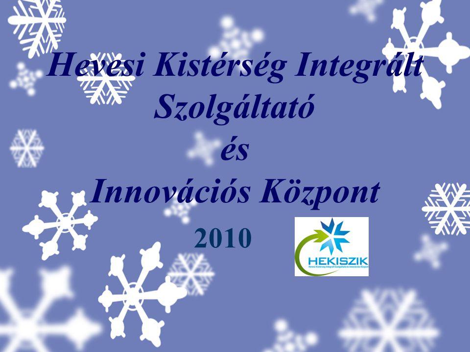 Hevesi Kistérség Integrált Szolgáltató és Innovációs Központ 2010