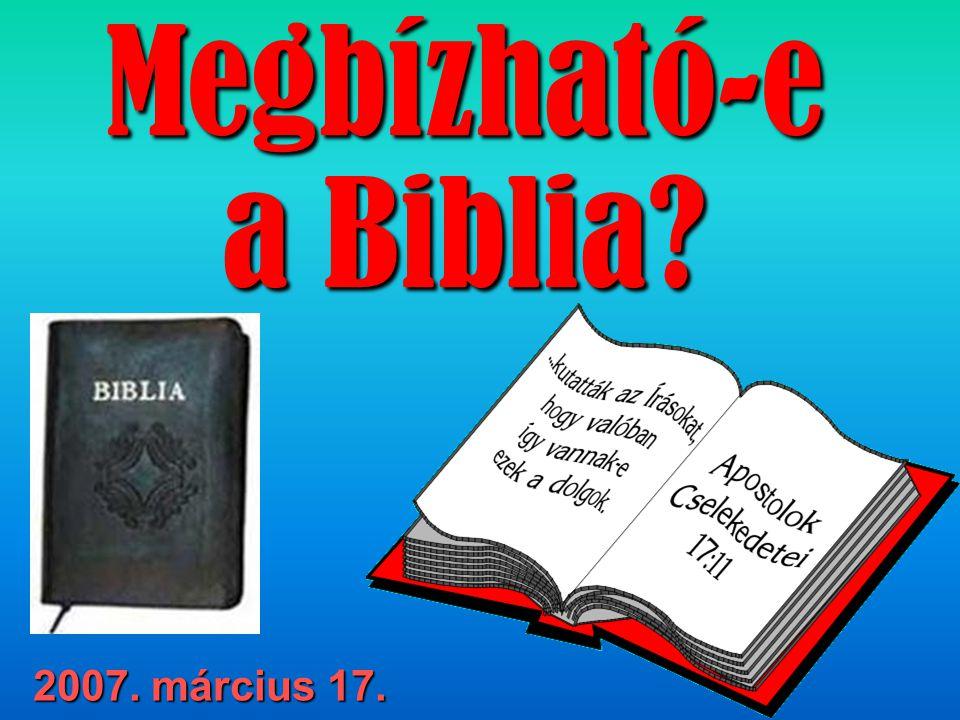 2007. március 17. Megbízható-e a Biblia?