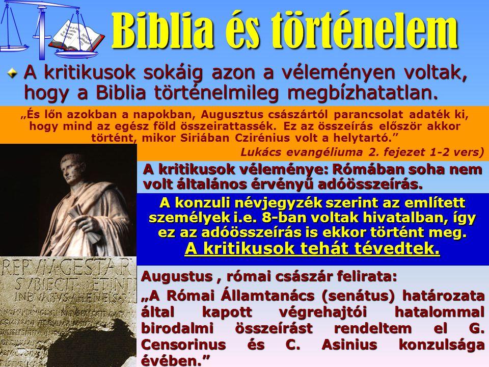 """Biblia és történelem A kritikusok sokáig azon a véleményen voltak, hogy a Biblia történelmileg megbízhatatlan. """"És lőn azokban a napokban, Augusztus c"""