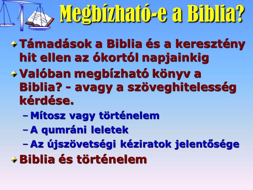 Megbízható-e a Biblia? Megbízható-e a Biblia? Támadások a Biblia és a keresztény hit ellen az ókortól napjainkig Valóban megbízható könyv a Biblia? -