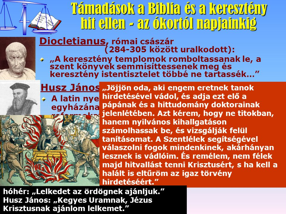 Husz János A latin nyelvű Bibliát olvasva felismeri egyházának visszásságait, s a Biblia alapján kíván reformokat bevezetni. Megkezdi az Újszövetség c