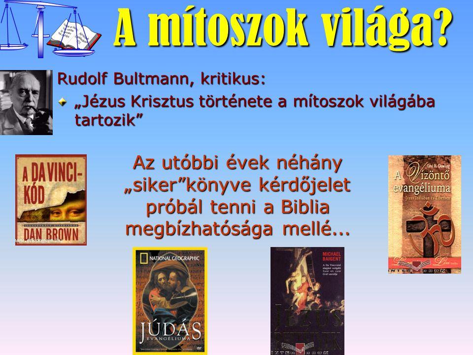 """A mítoszok világa? Rudolf Bultmann, kritikus: """"Jézus Krisztus története a mítoszok világába tartozik"""" Az utóbbi évek néhány """"siker""""könyve kérdőjelet p"""