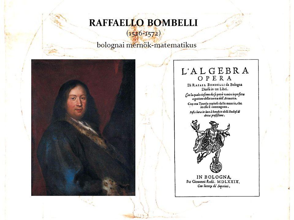 RAFFAELLO BOMBELLI (1526-1572) bolognai mérnök-matematikus