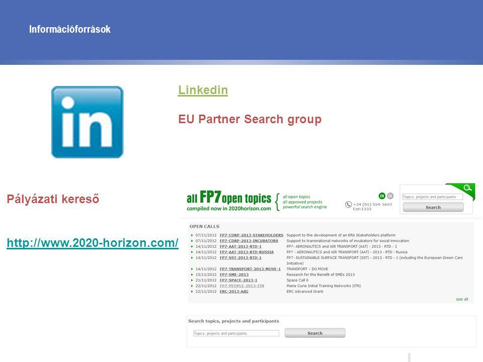 Információforrások Linkedin EU Partner Search group Pályázati kereső http://www.2020-horizon.com/