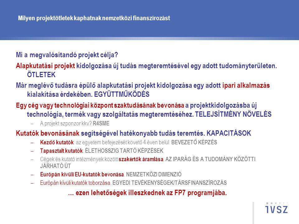 Milyen projektötletek kaphatnak nemzetközi finanszírozást Mi a megvalósítandó projekt célja? Alapkutatási projekt kidolgozása új tudás megteremtésével