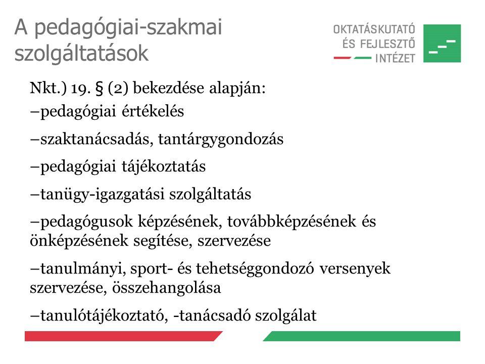 A pedagógiai-szakmai szolgáltatások Nkt.) 19.