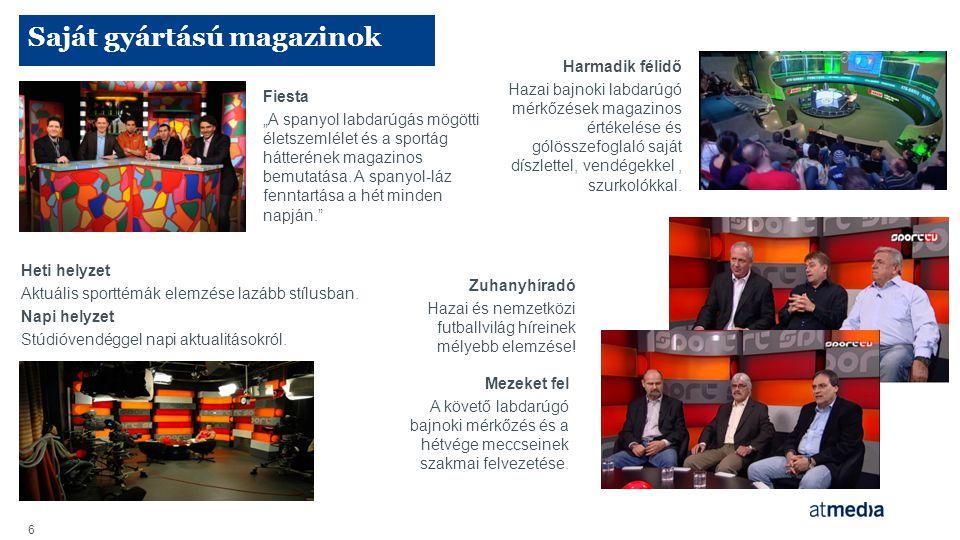 7 MTVA-val megosztott jog – stratégiai partnerség Sport1 és Sport2 csatornákon 4x élő közvetítés 27 további meccs ismétlése mindkét csatornán 1x Eb.