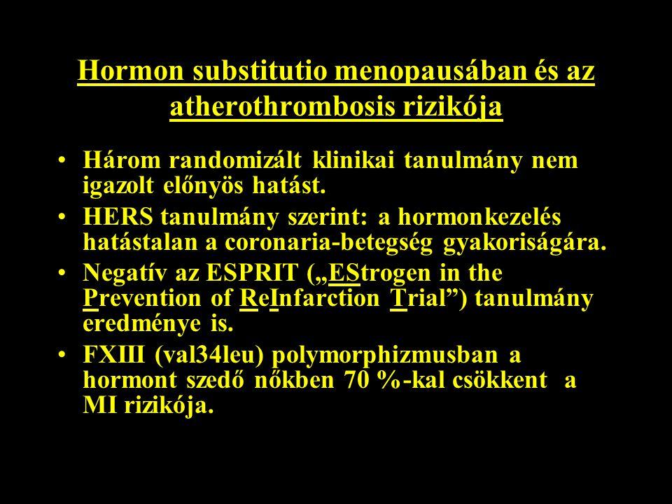 Hormon substitutio menopausában és az atherothrombosis rizikója Három randomizált klinikai tanulmány nem igazolt előnyös hatást. HERS tanulmány szerin