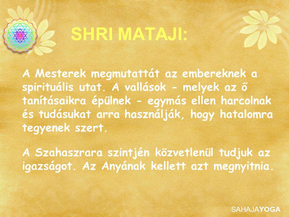 SAHAJAYOGA SHRI MATAJI: A Mesterek megmutattát az embereknek a spirituális utat. A vallások - melyek az ő tanításaikra épülnek - egymás ellen harcolna