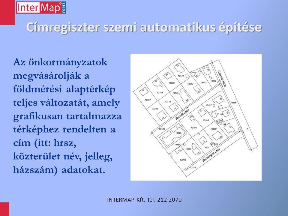 Címregiszter szemi automatikus építése Az önkormányzatok megvásárolják a földmérési alaptérkép teljes változatát, amely grafikusan tartalmazza térképh